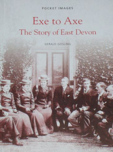 Exe to Axe, the Story of East Devon, by Gerald Gosling